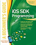 IOS SDK Programming a Beginners Guide (Beginner's Guide)