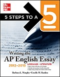5 Steps to a 5 Writing the AP English Essay, 2012-2013 Edition (5 Steps to a 5: Writing the AP English Essay)