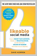 Likeable Social Media 1st Edition How to Delight Your Customers Create an Irresistible Brand & Be Generally Amazing on Facebook & Other Social Networks