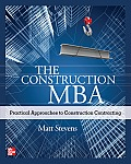 Construction MBA Practical Approaches to Construction Contracting