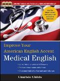 Improve Your American English Accent Medical English [With Booklet]