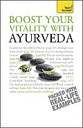 Boost Your Vitality with Ayurveda: A Teach Yourself Guide (Teach Yourself: General Reference)