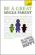 Be a Great Single Parent: A Teach Yourself Guide (Teach Yourself: General Reference)