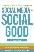 Social Media for Social Good A How To Guide for Nonprofits