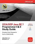 OCA/OCP Java SE 7 Programmer I & II Study Guide (Exams 1Z0-803 & 1Z0-804) [With CDROM]
