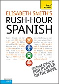 Rush-Hour Spanish with Four Audio CDs: A Teach Yourself Guide (Teach Yourself Language)