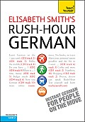 Rush-Hour German with Four Audio CDs: A Teach Yourself Guide (Teach Yourself Language)