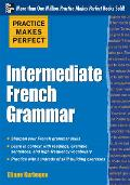 Practice Makes Perfect Intermediate French Grammar Cover