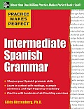 Practice Makes Perfect: Intermediate Spanish Grammar: With 160 Exercises