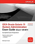 Oca Oracle Solaris 11 System Administration Exam Guide (Exam 1z0-821) (Osborne Oracle Press)