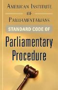 American Institute of Parliamentarians Standard Code of Parliamentary Procedure