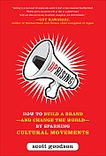 Uprising How to Build a Brand & Change the World By Sparking Cultural Movements
