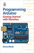 Programming Arduino Getting Started with Sketches 1st Edition
