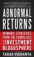 Abnormal Returns: Winning Strategies from the Frontlines of the Investment Blogosphere Cover