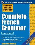 Practice Makes Perfect: Complete French (2ND 12 Edition)