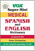 Vox Super-mini Medical Spanish and English Dictionary (12 Edition)