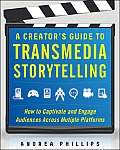 Creator's Guide To Transmedia Storytelling (12 Edition)
