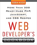 Web Developer's Cookbook: More Than 300 Read-Made PHP, JavaScript, and CSS Recipes
