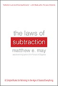 The Laws of Subtraction: Six Simple Rules for Winning in the Age of Excess Everything Cover