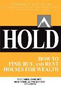 Hold: How to Find, Buy, and Keep Real Estate Properties to Grow Wealth Cover