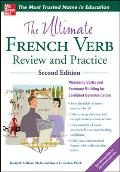 Ultimate French Verb Review & Practice 2nd Edition