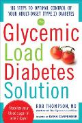 Glycemic Load Diabetes Solution 2nd Edition Six Steps to Optimal Control of Your Adult Onset Type 2 Diabetes