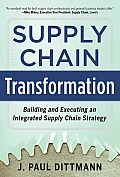 Supply Chain Transformation Building & Executing An Integrated Supply Chain Strategy