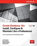 Oracle Database 12c Install Configure & Maintain Like a Professional