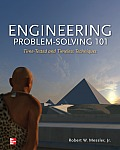 Engineering Problem-Solving 101: Time-Tested and Timeless Techniques: Time-Tested and Timeless Techniques Cover