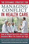 Exchange Strategy for Managing Conflict in Healthcare How to Defuse Emotions & Create Solutions When the Stakes Are High