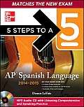 5 Steps to a 5 AP Spanish Language and Culture with MP3 Disk, 2014-2015 Edition [With CDROM] (5 Steps to a 5 on the Advanced Placement Examinations)