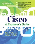 Cisco: Beginner's Guide (5TH 14 Edition)