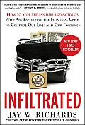 Infiltrated How to Stop the Insiders & Activists Who Are Exploiting the Financial Crisis to Control Our Lives & Our Fortunes
