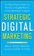 Strategic Digital Marketing Top Digital Experts Share The Formula For Tangible Returns On Your Marketing Investment