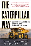 Caterpillar Way Lessons in Leadership Growth & Shareholder Value