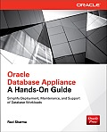 Oracle Database Appliance: A Hands-On Guide (Oracle Press)