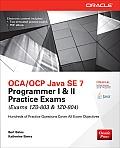 Oca Ocp Java Se 7 Programmer I & Ii Practice Exams Exams 1z0 803 & 1z0 804