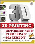 3D Printing with Autodesk 123D Tinkercad & MakerBot