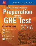McGraw-Hill Education Preparation for the GRE Test 2016: Strategies + 6 Practice Tests + 2 Apps