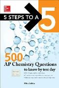 5 Steps to a 5 500 AP Chemistry Questions to Know by Test Day, 2nd Edition (5 Steps to a 5)