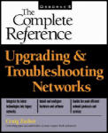 Upgrading & Troubleshooting Networks The