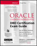 Oracle Certified Professional DBO Certification Exam Guide [With CDROM]