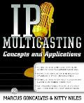 IP Multicasting: Concepts and Applications