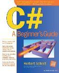 C#: A Beginner's Guide (Beginner's Guides)