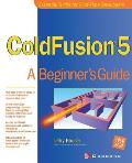 ColdFusion 5 A Beginners Guide