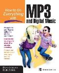 How To Do Everything With MP3 and Digital Music (How To Do Everything)