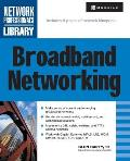 Broadband Networking (Network Professional's Library)
