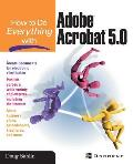 How to Do Everything with Adober Acrobatr 5.0