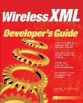 Wireless XML Developer's Guide (Developer's Guides)