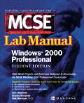 Certification Press MCSE Windows(r) 2000 Professional Lab Manual, Student Edition (Certification Press Study Guides)